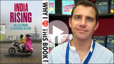 Oliver Balch on his book India Rising