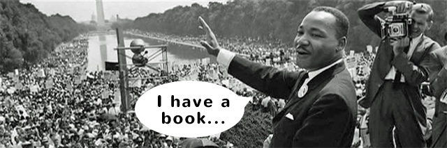 MLK I have a book